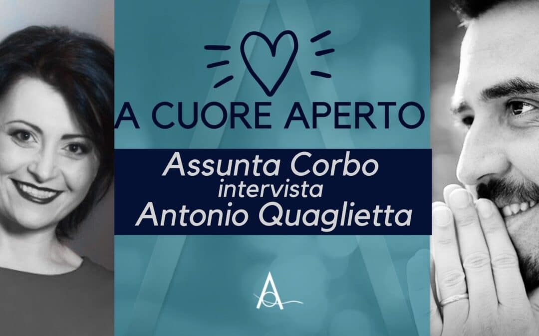 Episodio 187 – A cuore aperto. Assunta Corbo intervista Antonio Quaglietta