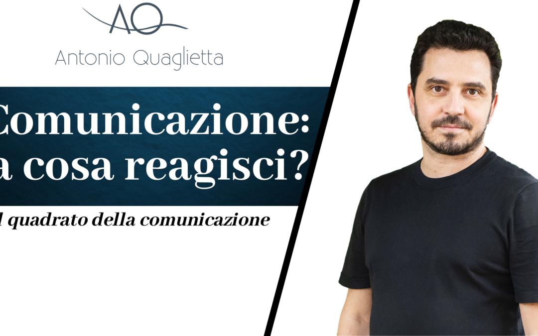 Comunicazione: a cosa reagisci?